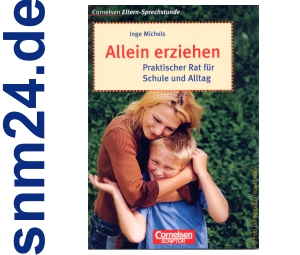 Allein erziehen - Praktischer Rat fr Schule und Alltag