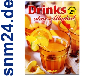 Drinks ohne Alkohol [Taschenbuch] von Dieter Krone